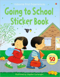 Going to School Sticker Book (Usborne First Experiences Series) - Anna Civardi