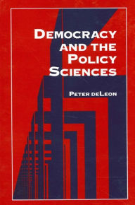 Democracy and the Policy Sciences - Peter  deLeon
