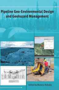 Pipeline Geo-Environmental Design and Geohazard Management - Moness Rizkalla