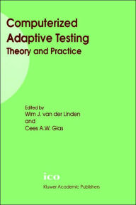 Computerized Adaptive Testing: Theory and Practice - Wim J. van der Linden