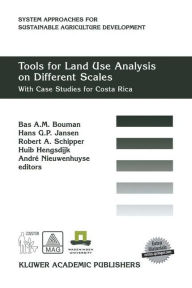Tools for Land Use Analysis on Different Scales: With Case Studies for Costa Rica - B.A.M Bouman