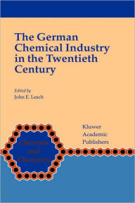 The German Chemical Industry in the Twentieth Century - John Lesch