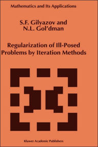 Regularization of Ill-Posed Problems by Iteration Methods - S.F. Gilyazov