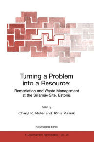 Turning a Problem into a Resource: Remediation and Waste Management at the Sillamäe Site, Estonia - Cheryl K. Rofer