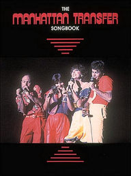 The Manhattan Transfer Songbook - The Manhattan The Manhattan Transfer