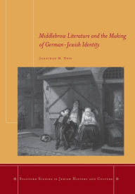 Middlebrow Literature and the Making of German-Jewish Identity - Jonathan Hess