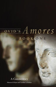 Ovid's Amores: A Commentary - Maureen B. Ryan