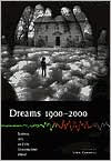 Dreams 1900-2000: Science, Art, and the Unconscious Mind - Lynn Gamwell