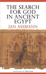 The Search for God in Ancient Egypt - Jan Assmann