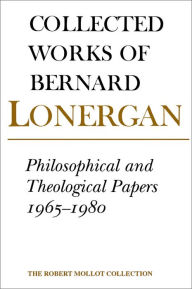 Philosophical and Theological Papers 1965-1980 - Bernard Lonergan