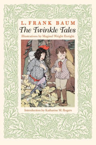 The Twinkle Tales - L. Frank Baum