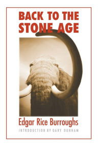 Back to the Stone Age - Edgar Rice Burroughs