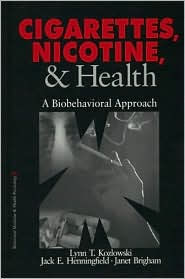 Cigarettes, Nicotine, and Health: A Biobehavioral Approach - Lynn T. Kozlowski
