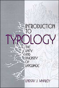 Introduction to Typology: The Unity and Diversity of Language - Lindsay J. Whaley