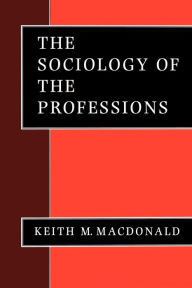 The Sociology of the Professions - Keith M Macdonald