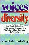 Voices of Diversity: Real People Talk about Problems and Solutions in a Workplace Where Everyone Is Not Alike - Renee Blank