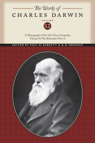 The Works of Charles Darwin, Volume 12: A Monograph of the Sub-Class Cirripedia, Volume II: The Balanidae (Part One) - Charles Darwin