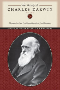 The Works of Charles Darwin, Volume 14: Monographs of the Fossil Lepadidae and the Fossil Balanidae - Charles Darwin