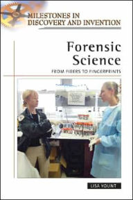 Forensic Science: From Fibers to Fingerprints - Lisa Yount