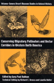 Conserving Migratory Pollinators and Nectar Corridors in Western North America - Gary Paul Nabhan