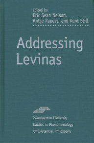 Addressing Levinas - Eric Sean Nelson