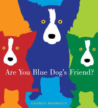 Are You Blue Dog's Friend? - George Rodrigue