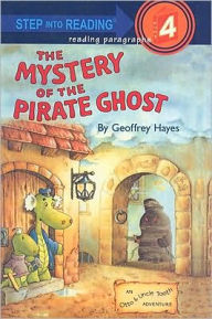 The Mystery of the Pirate Ghost: An Otto and Uncle Tooth Adventure (Step into Reading Book Series: A Step 4 Book) - Geoffrey Hayes
