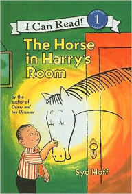 The Horse in Harry's Room (I Can Read Book Series: Level 1) - Syd Hoff