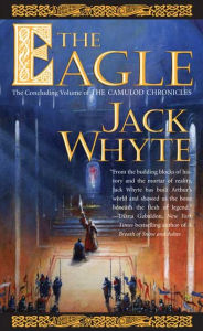 The Eagle (Camulod Chronicles Series #9) - Jack Whyte