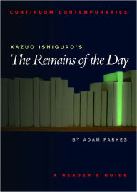 Kazuo Ishiguro's The Remains Of The Day - Adam Parkes