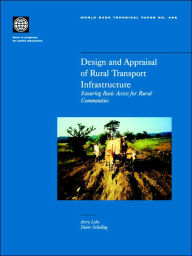 Design and Appraisal of Rural Transport Infrastructure: Ensuring Basic Access for Rural Communities - Dieter Schelling