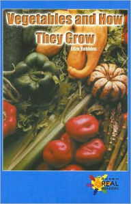 Vegetables and How They Grow - Eliza Robbins