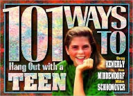 101 Ways to Hang Out with a Teen: Building Relationships That Make a Difference - Greg Kenerly