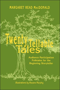 Twenty Tellable Tales - Margaret Read Macdonald