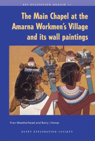 The Main Chapel at the Amarna Workmen's Village and Its Wall Paintings - Barry  Kemp