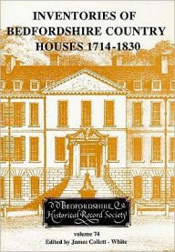 Inventories of Bedfordshire Country Houses 1714-1830 - James Collett-White