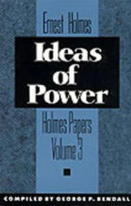 Ideas of Power - Ernest S. Holmes
