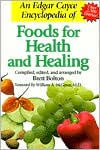 Edgar Cayce Encyclopedia of Foods for Health and Healing - Brett Bolton