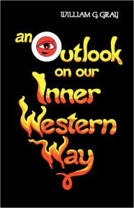 Outlook On Our Inner Western Way - William Gray