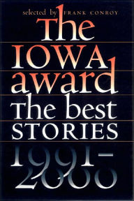 The Iowa Award: The Best Stories, 1991-2000 - Frank Conroy