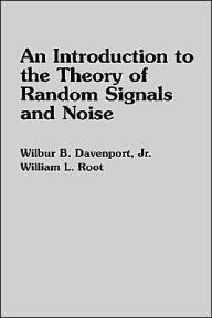 An Introduction to the Theory of Random Signals and Noise - Wilbur B. Davenport Jr.