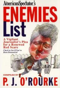 The Enemies List: Flushing Out Liberals in the Age of Clinton - P. J. O'Rourke