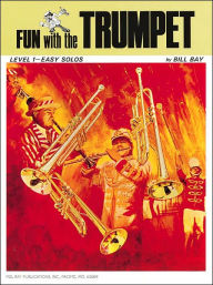 Fun with the Trumpet: Level 1 - Easy Solos - Bill Bay