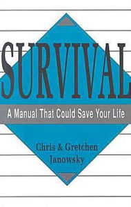 Survival: A Manual That Could Save Your Life - Chris Janowsky