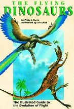 The Flying Dinosaurs: The Illustrated Guide to the Evolution of Flight - Philip J. Currie