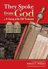 They Spoke from God: A Survey of the Old Testament - William C. Williams