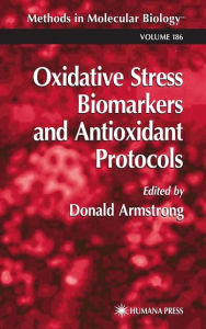 Oxidative Stress Biomarkers and Antioxidant Protocols - Donald Armstrong