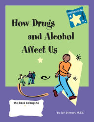 STARS: Knowing How Drugs and Alcohol Affect Our Lives - Jan Stewart