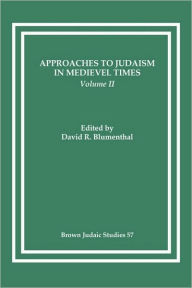 Approaches to Judaism in Medieval Times - David R. Blumenthal
