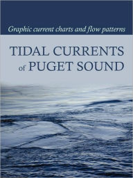 Tidal Currents Of Puget Sound - David Burch